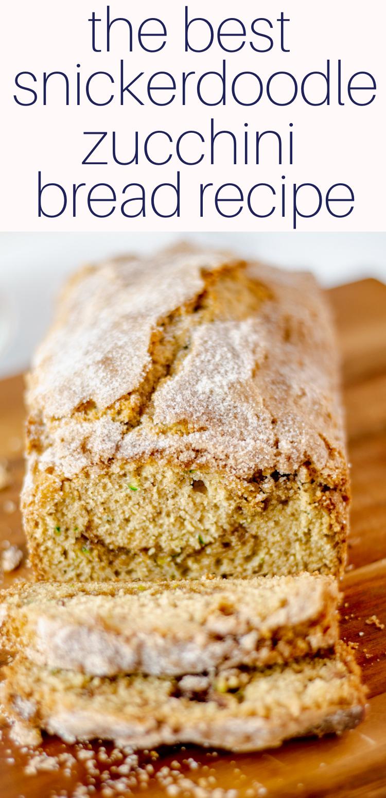Pinterest Pin: Snickerdoodle Zucchini Bread Recipe