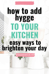 How to add Hygge to Your Kitchen