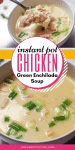 Instant Pot Green Enchilada Chicken Soup Recipe