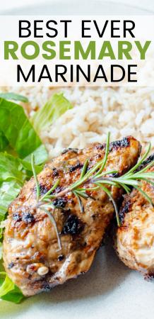 Best Ever Rosemary Chicken Marinade